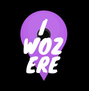 I Woz Ere